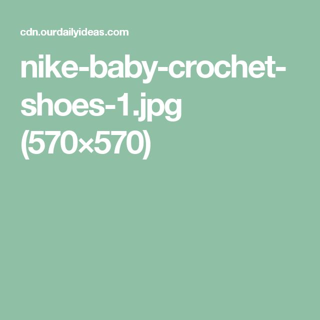 nike-baby-crochet-shoes-1.jpg (570×570)