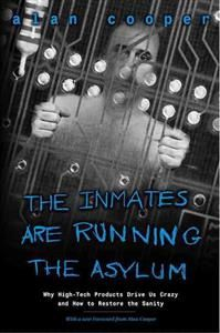 """I """"The Inmates Are Running the Asylum"""" sjöng Alan Cooper interaktionsdesignens lov redan 2004. Måsteläsning för alla som på ett eller annat sätt sysslar med webbutveckling - i hela kedjan från uppdragsgivare/finansiärer till systemutvecklare - och som vill förstå nyttan av väl utarbetad interaktionsdesign och användning av personas."""