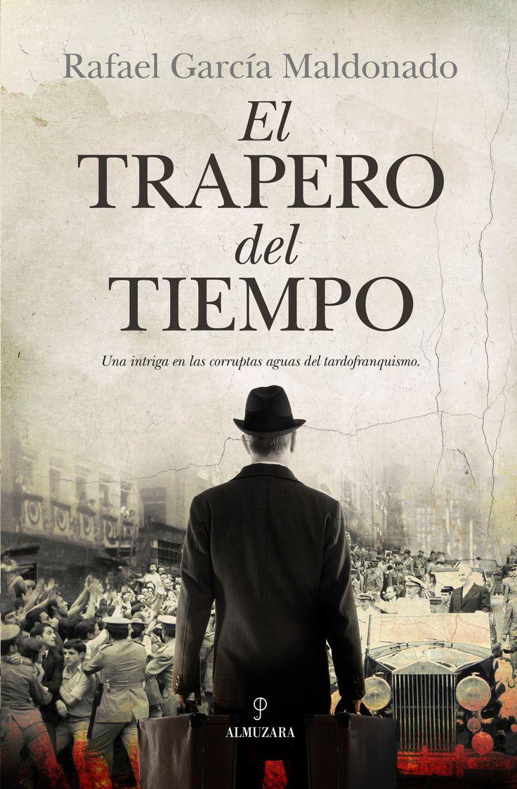 EL TRAPERO DEL TIEMPO. - La novela narra la historia de Gregorio Adames un…