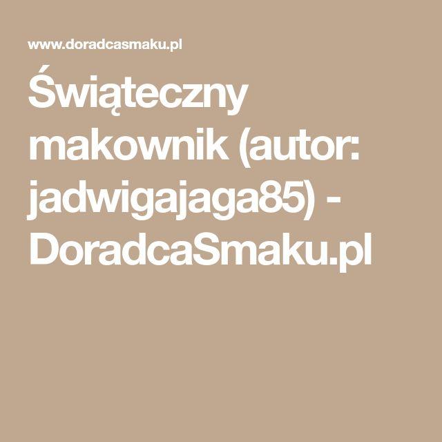 Świąteczny makownik (autor: jadwigajaga85) - DoradcaSmaku.pl
