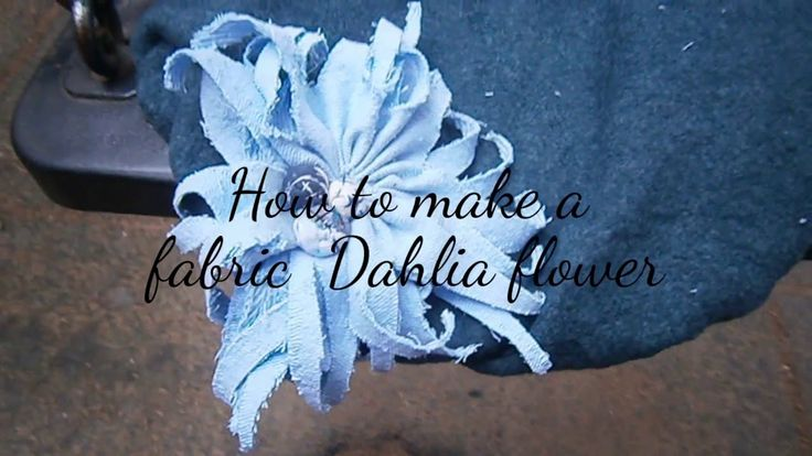 D.I.Y.  Fabric Dahlia flower - Tutorial