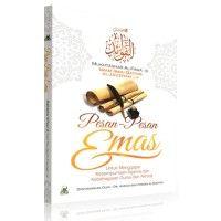 Pesan Pesan Emas Untuk Menggapai Kesempurnaan Agama dan Kebahagian Dunia dan Akhirat