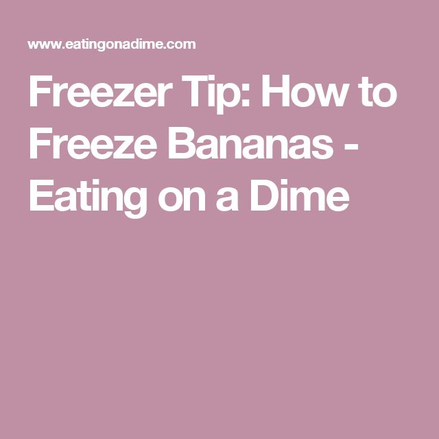 Freezer Tip: How to Freeze Bananas - Eating on a Dime