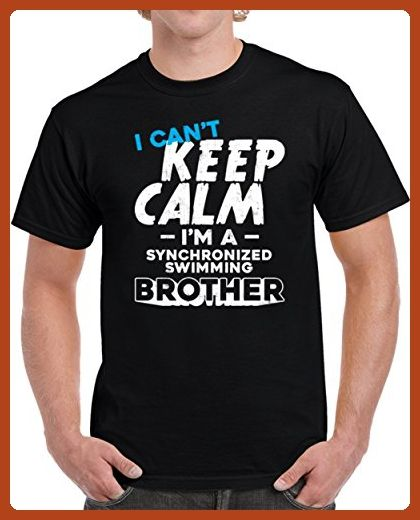 I Can't Keep Calm I'm a Synchronized Swimming Brother Men's T Shirt XL Black - Relatives and family shirts (*Partner-Link)