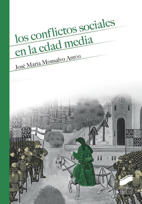 """Monsalvo Antón, José María.""""Los conflictos sociales en la Edad Media"""". Madrid: Síntesis, 2016. Encuentra este libro en la 4ª planta: 940 MON CON"""