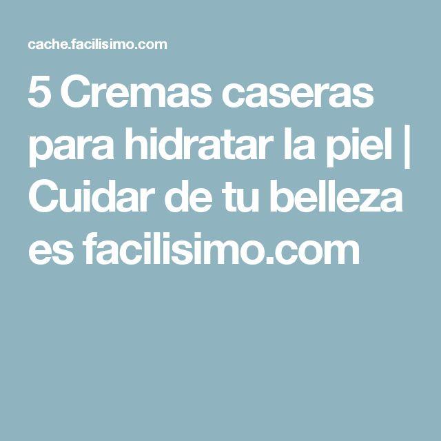 5 Cremas caseras para hidratar la piel | Cuidar de tu belleza es facilisimo.com