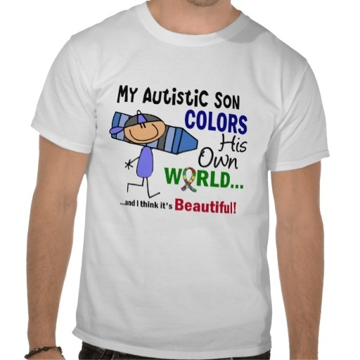 Autism COLORS HIS OWN WORLD Son T Shirts