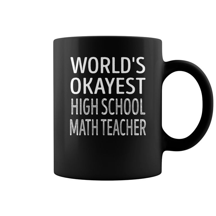 World's Okayest High School Math Teacher Job Title Mugs