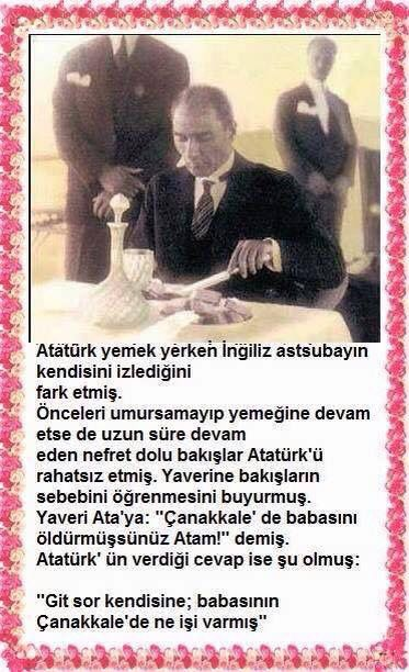 """✿ ❤ """"Git sor kendisine; babasının Çanakkale'de ne işi varmış..."""" M.Kemal ATATÜRK..."""