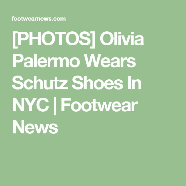 [PHOTOS] Olivia Palermo Wears Schutz Shoes In NYC | Footwear News