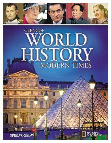 Glencoe World History, Modern Times, Student Edition (WORLD HISTORY (HS))