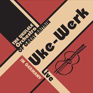 Uke-Werk - CDs - The Ukulele Orchestra of Great Britain Love, love, love.  The music, the CD design... superb.