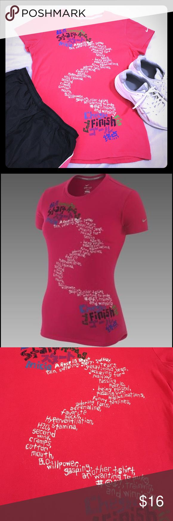 "Nike DRI-Fit Women's Inspirational Running Shirt EUC, Raspberry Red color, Saying: ""Start A race is about pain, suffering, glory, sweat, tears, gelatinous legs, jokeying for position, passing people, being passed, passing out, halucinations, funny tan lines, adoring fans, adrenaline, favourite socks, hyperventalation, H20, stamina, second wind, cramps, cotton mouth, B.O, willpower, gasping, another t shirt, wanting to puke, #@&!, training and winning!  Finish"" Nike Tops Tees - Short Sleeve"