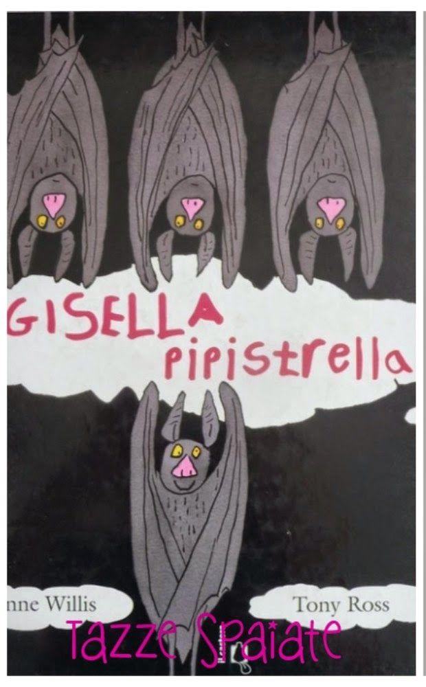 Tazze Spaiate: Gisella Pipistrella / Jeanne Willis & Tony Ross