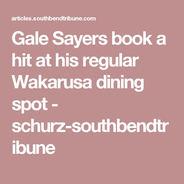 Gale Sayers book a hit at his regular Wakarusa dining spot - schurz-southbendtribune