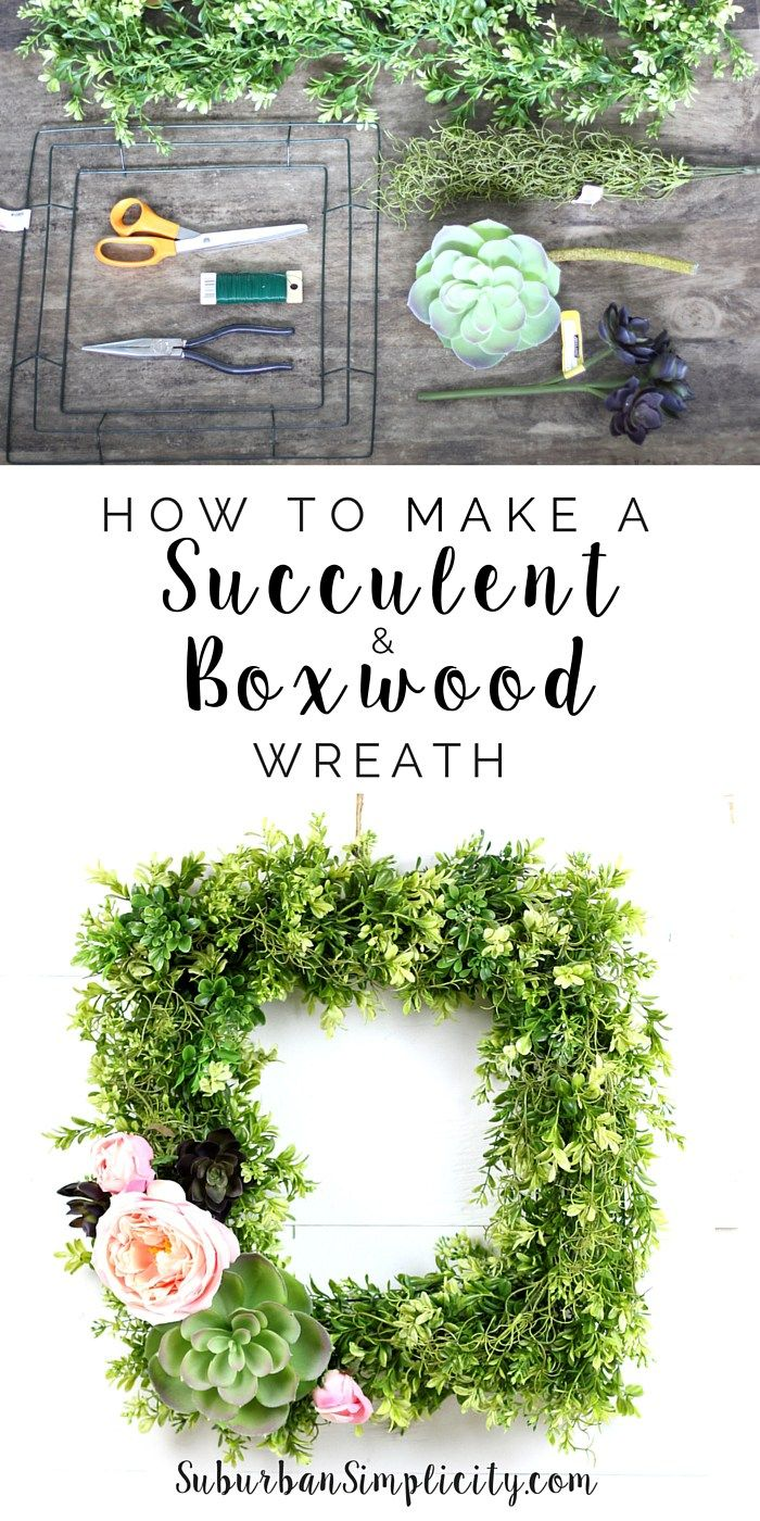 Learn how to make a Succulent and Boxwood Wreath. It's easy and adds such charm to any room. | DIY | How to make a faux wreath