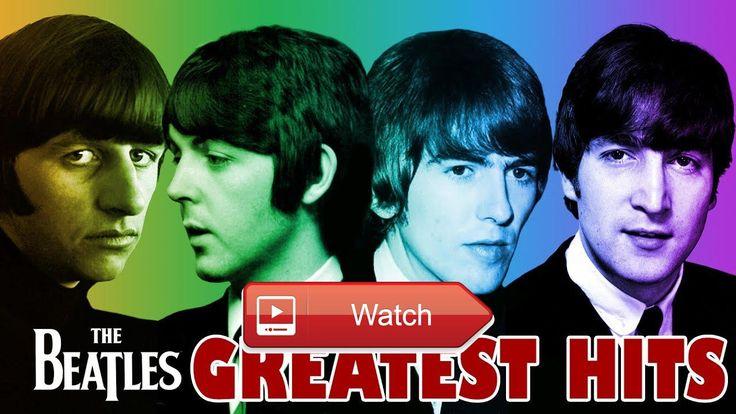 The Beatles Greatest Hits Album 17 Best Songs Of The Beatles Collection  The Beatles Greatest Hits Album 17 Best Songs Of The Beatles Collection