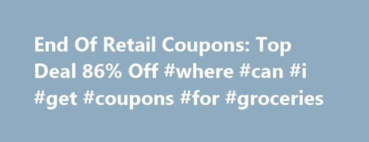 End Of Retail Coupons: Top Deal 86% Off #where #can #i #get #coupons #for #groceries http://coupons.remmont.com/end-of-retail-coupons-top-deal-86-off-where-can-i-get-coupons-for-groceries/  #retail coupons # You're all set! End Of Retail Coupons, Deals and Promo Codes About End Of Retail Deals End of Retail is a one shop destination for exquisite jewelry for both men and women. You can also find many beauty products and accessories here on End of Retail. So put an end to all your jewelry…