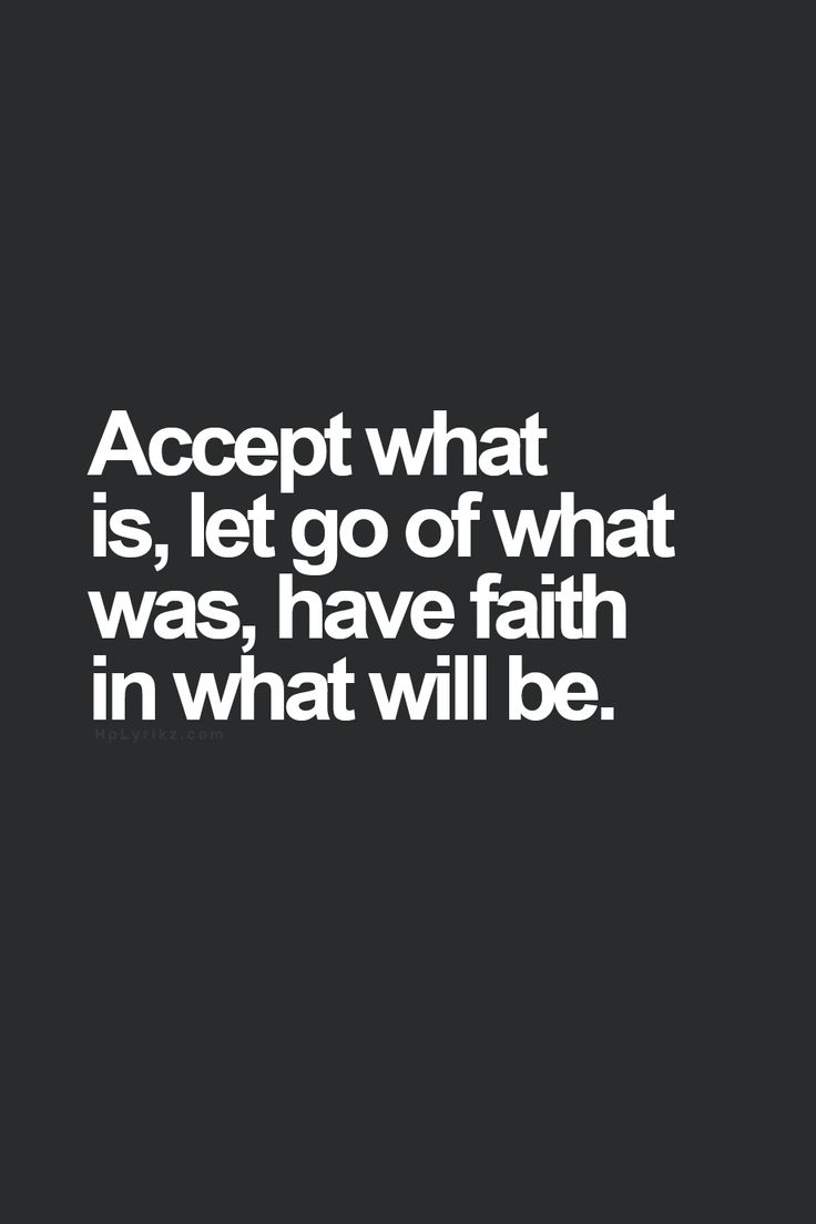 Love this quote! Accept what is, let go of what was, have FAITH in what will be. #Faith #Hope