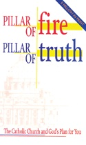 Pillar of Fire, Pillar of Truth - Good primer on common mis-understandings and resulting objections to the #Catholic faith. Ideal for the beginning apologist. Available as a 32 page booklet from Catholic.com.