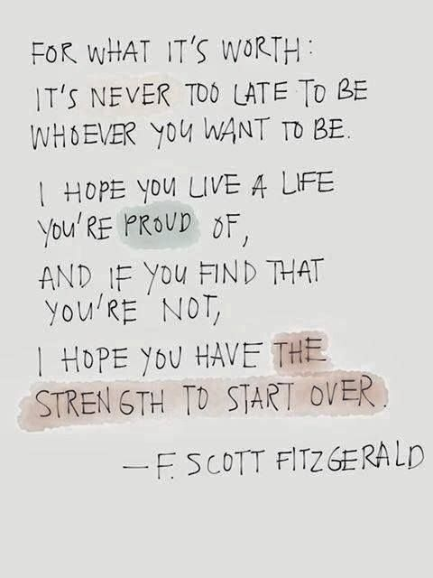 """""""its never too late to be whoever you want to be, quotes to live by. f scott fitzgerald quotres"""