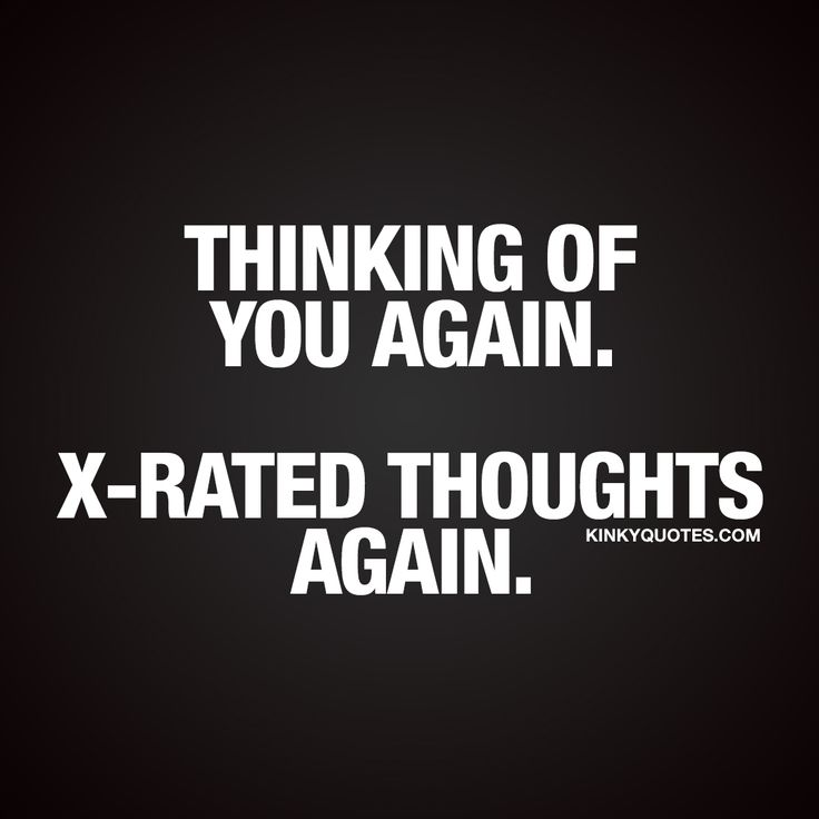"""""""Thinking of you again. X-rated toughts again."""" For all those moments when you find yourself thinking about your girlfriend, boyfriend, husband or wife.. And when all those thoughts are X-rated  #naughty #couple #quote"""