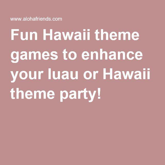 Fun Hawaii theme games to enhance your luau or Hawaii theme party!