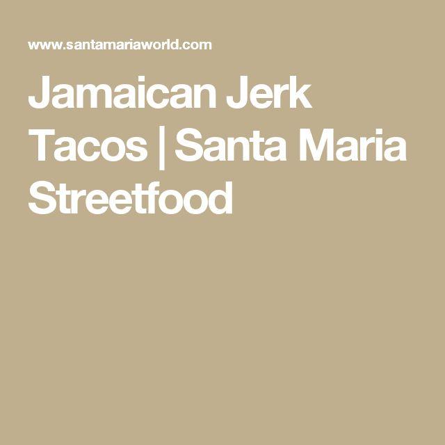 Jamaican Jerk Tacos | Santa Maria Streetfood