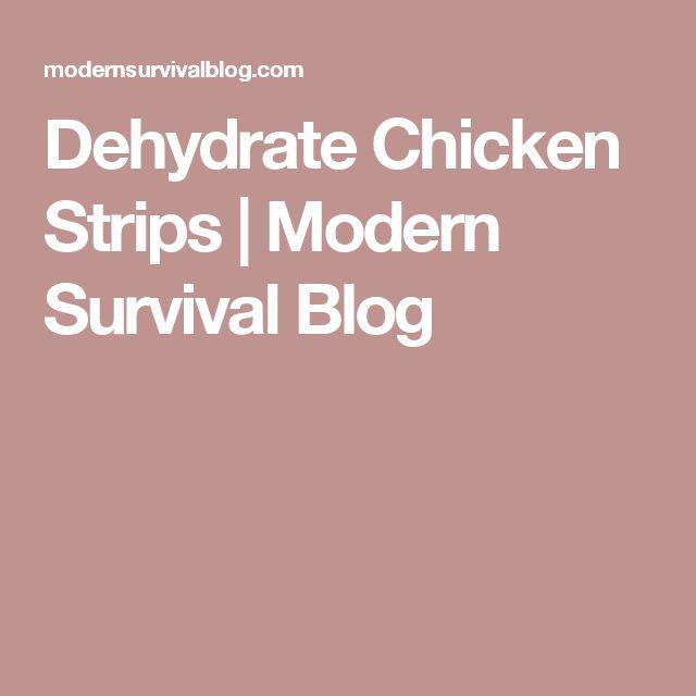 Dehydrate Chicken Strips | Modern Survival Blog