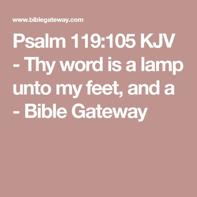 Psalm 119:105 KJV - Thy word is a lamp unto my feet, and a - Bible Gateway