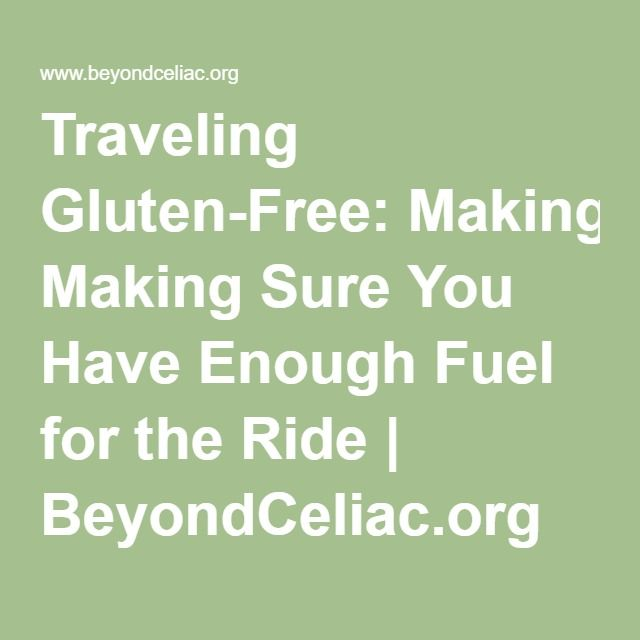 Traveling Gluten-Free: Making Sure You Have Enough Fuel for the Ride | BeyondCeliac.org