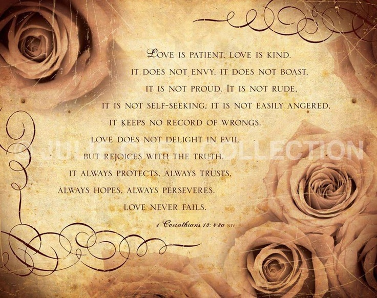1 Corinthians 13 is beautiful, but it is NOT talking about romantic love!! It is talking about Charity (Christian love). Don't misinterpret Paul's original meaning. And this is why I take Greek... :)