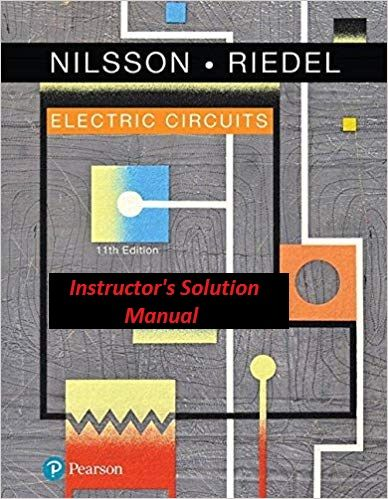 f4279bcf148 Electric Circuits (11th Edition) - Instructor's Solution Manual Instructor  Solution Manual (ISM)