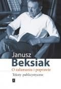 """""""O załamaniu i poprawie. Teksty publicystyczne"""" Janusz Beksiak Published by Wydawnictwo Naukowe Scholar"""