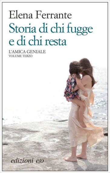 Storia di chi fugge e di chi resta. L'amica geniale - Elena Ferrante - Libro - Mondadori Store