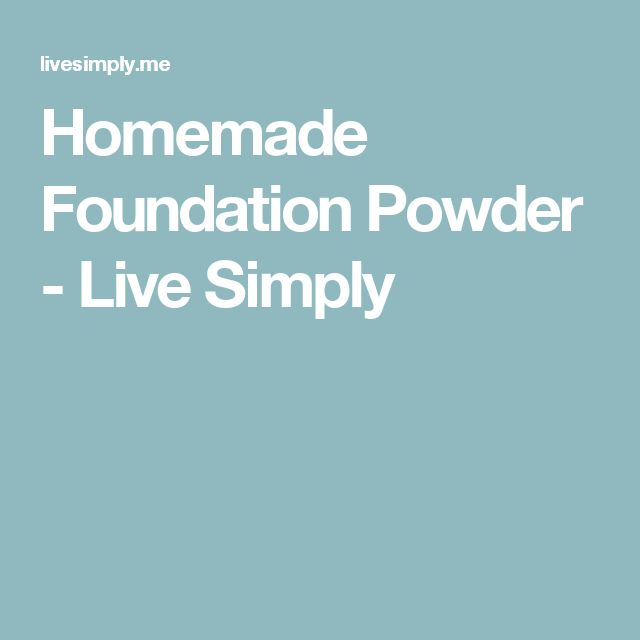 Best 25 Homemade Foundation Ideas On Pinterest Diy