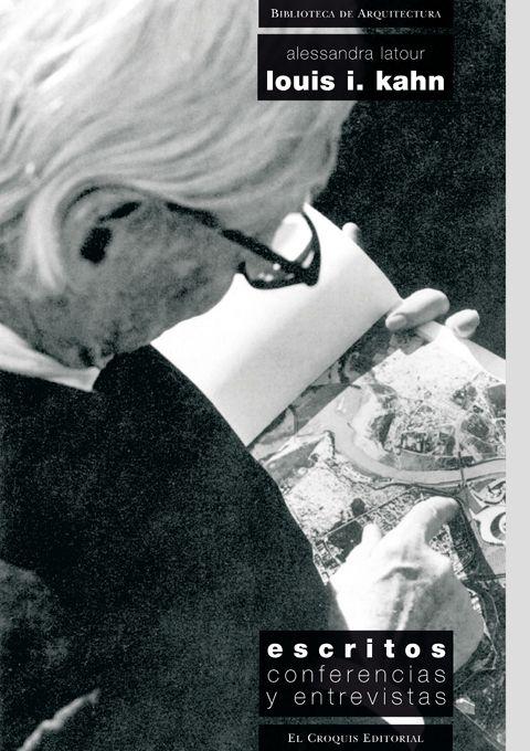Louis I. Kahn. Escritos. Conferencias y entrevistas.