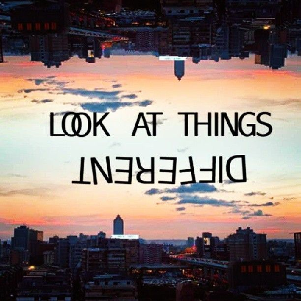 If Things Were Different Quotes: Look At Things Different