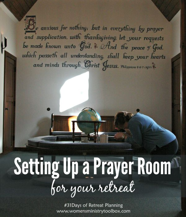 Ideas and Tips for Setting Up a Prayer Room for Your Retreat - from Women's Ministry Toolbox.