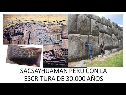 (24) SACSAYHUAMAN EN PERU CON LA ESCRITURA MAS ANTIGUA 30.000 AÑOS - YouTube