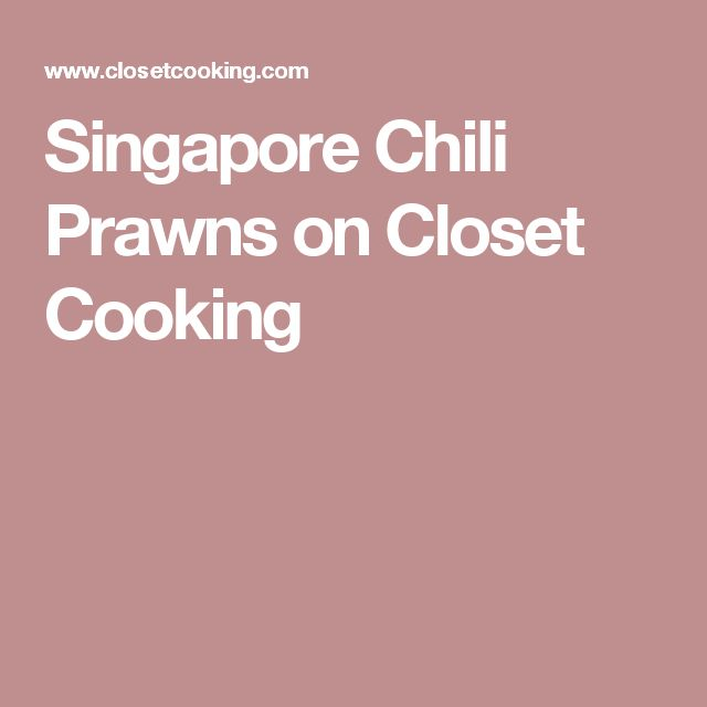 Singapore Chili Prawns on Closet Cooking