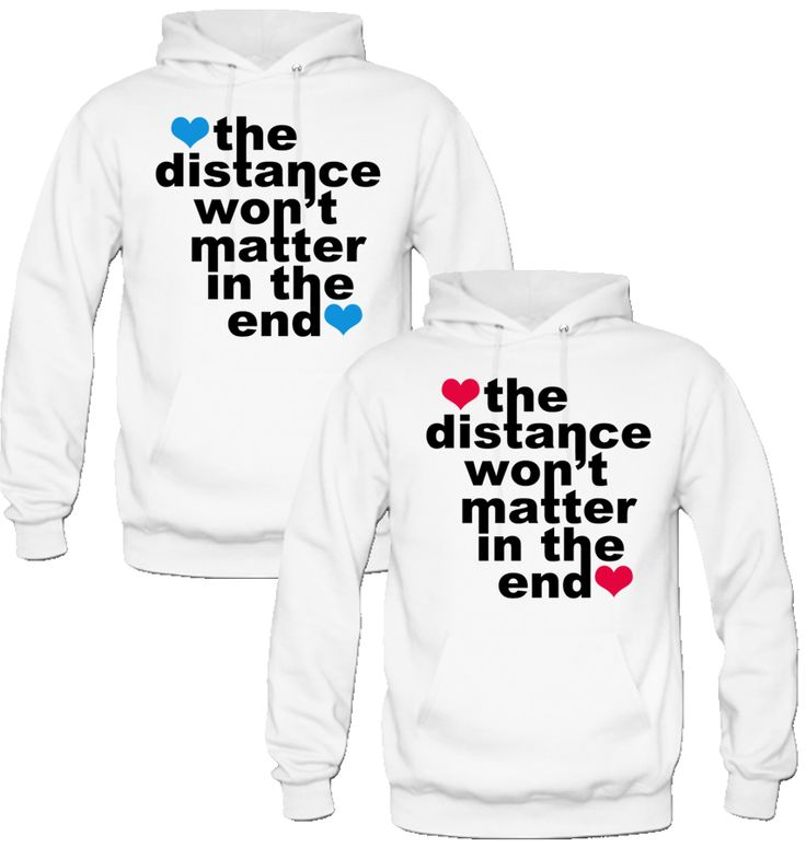 THE DISTANCE WONT MATTER IN THE END COUPLE LOVE HOODIES BEST FRIEND BFF HOODIES SHE IS BELONG TO ME HE IS BELONG TO ME DESIGN LOVE COUPLE HOODIES