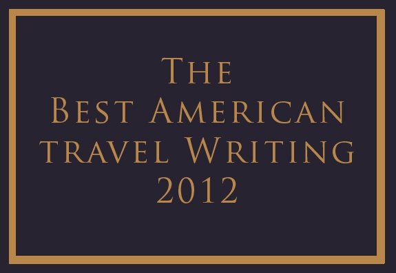 Best American Travel Writing: Awesome anthologies for inspiring travel writers, bloggers, photographers, and filmmakers alike!