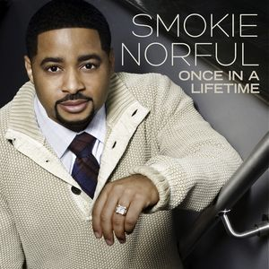 Smokie Norful - Once In A Lifetime (CD, Album) at Discogs