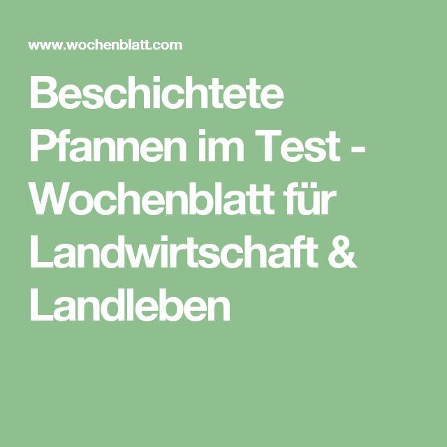 Beschichtete Pfannen im Test - Wochenblatt für Landwirtschaft & Landleben