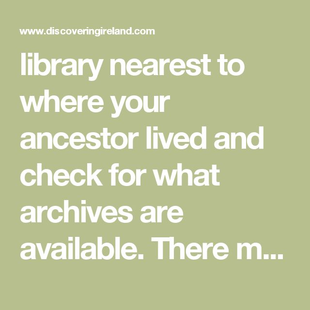 library nearest to where your ancestor lived and check for what archives are available. There may be old newspaper archives and these may be indexed. You can then check for notices of births, marriages and deaths as well as obituaries.