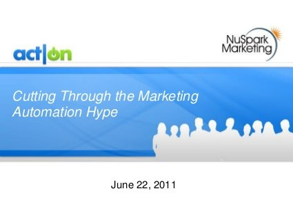 Cutting Through the Marketing Automation Hype by Act-On Software, via Slideshare
