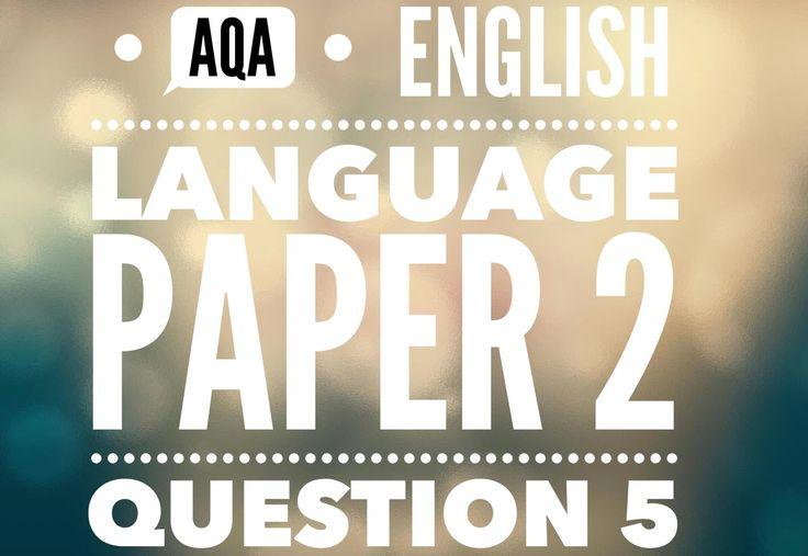 AQA English Language Paper 2 Question 5 (part 1)