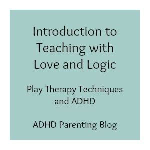 #ADHD Using play therapy techniques. Teaching with Love and Logic Introduction. Learn how to deal with power struggles!!
