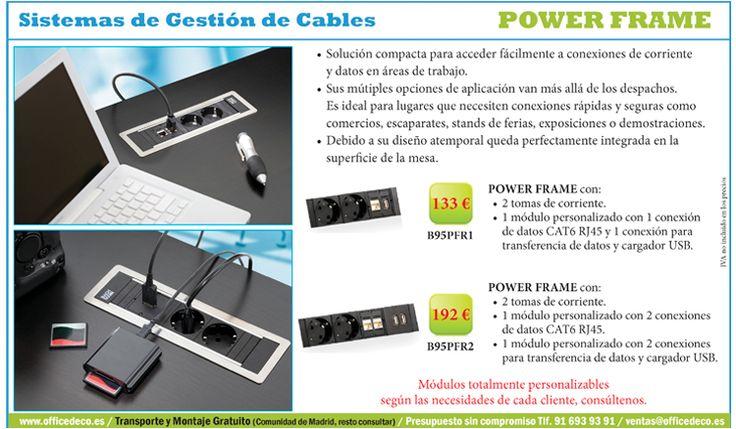 Power Frame Sistemas de Gestión de Cables, solución compacta para acceder fácilmente a conexiones de corriente y datos en áreas de trabajo.